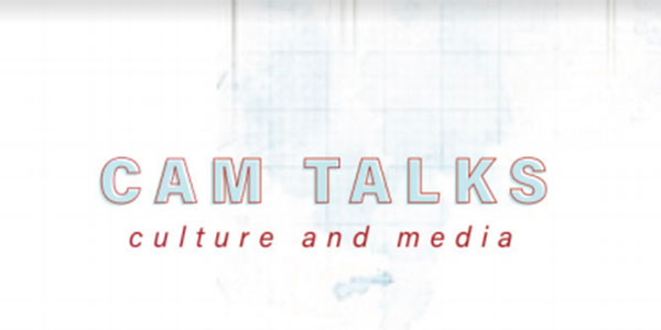 Culture and Media (CAM) Talks