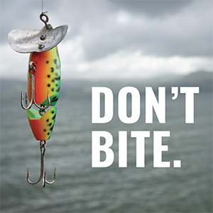A fishing lure. Don't bite!