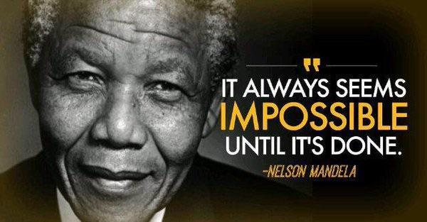 Photo of Nelson Mandela with the quote 'It always seems impossible until it's done.'