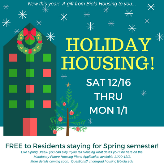 Holiday Housing free to current residents December 17, 2017 through January 1, 2018