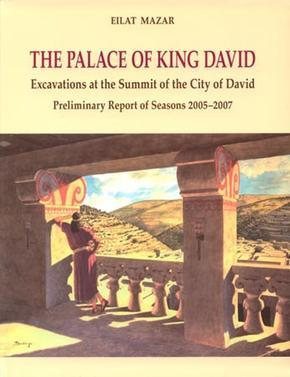 Eilat Mazar, The Palace of King David: Excavations at the Summit of the City of David
