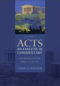 Acts: An Exegetical Commentary (Vol. 1: Introduction and 1:1-2:47), by Craig S. Keener