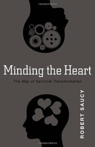 "Book Cover of ""Minding the Heart"" by Dr. Robert Saucy"
