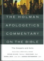 Holman Apologetics Commentary on the Bible: The Gospels and Acts