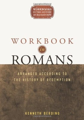 Book Cover of Workbook in Romans; Arranged According to the History of Redemption by Kenneth Berding