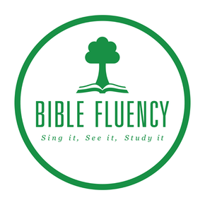 Bible Fluency: Sing it, See it, Study it