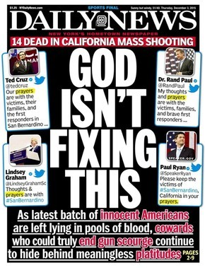 "Magazine Cover of ""Daily News"" that reads ""GOD ISN'T FIXING THIS: As latest batch of innocent Americans are left lying in pools of blood, cowards who could truly end gun scourge continue to hide behind meaningless platitudes"""