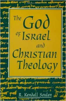 "Book Cover of ""The God of Israel and Christian Theology"" by Soulen"