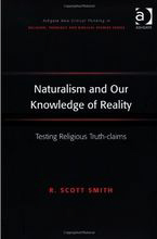 """Book Cover of """"Naturalism and Our Knowledge of Reality"""" by R. Scott Smith"""