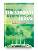 Cover of Why We Need the Church to Become More Like Jesus: Reflections about Community, Spiritual Formation, and the Story of Scripture
