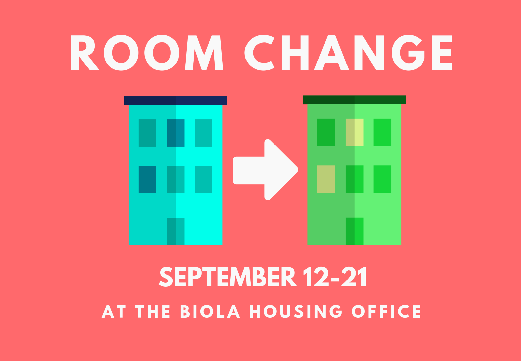 Biola Housing Room Change September 12-21 with image of blue building pointing to green building