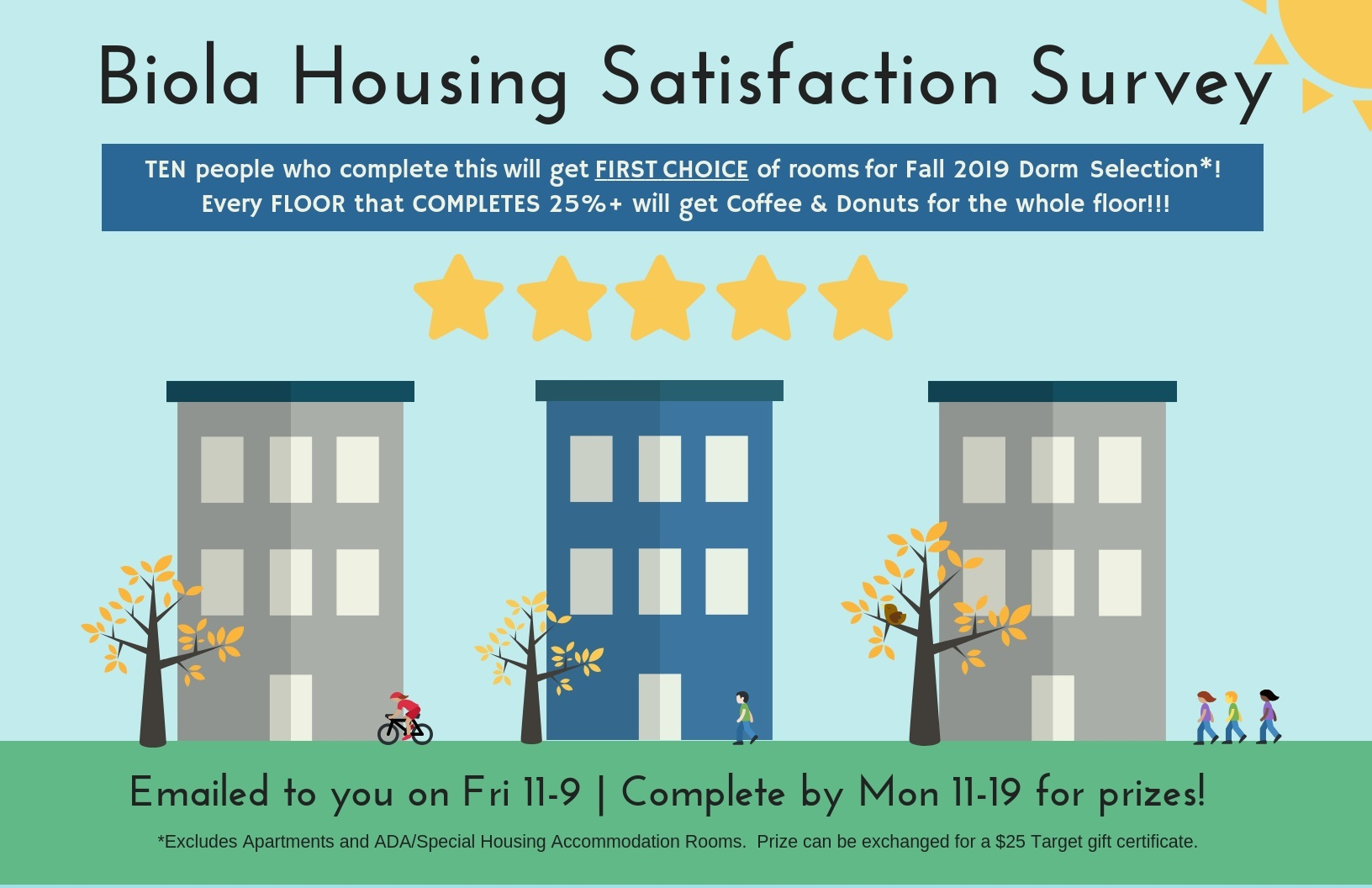 Biola Housing Satisfaction Survey with image of three buildings and prizes of 10 people selected for 1st choice during Fall 2019 Dorm Selection