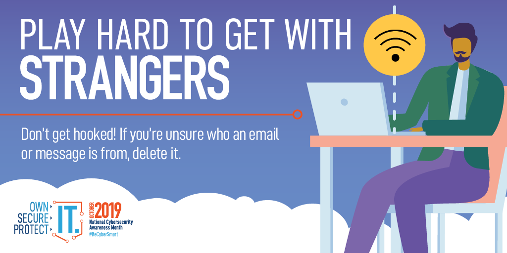 """Illustration of a man using a laptop computer. """"Play hard to get with strangers. Don't get hooked! If you're unsure who an email or message is from, delete it."""""""