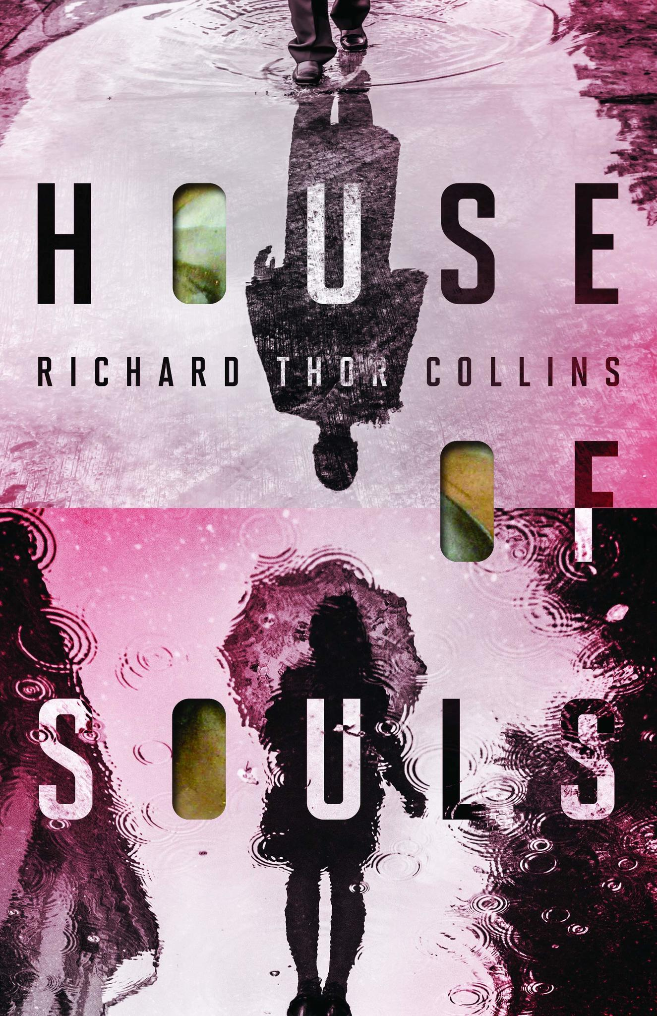 Book cover with text: House of Souls, by Richard Thor Collins