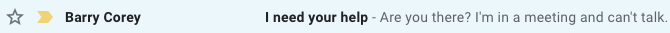 A line from an email inbox that shows Barry Corey as the sender. The subject line says I need your help.