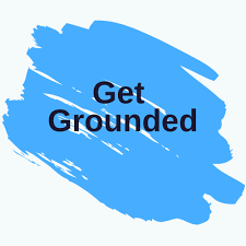 Graphic that says Get Grounded