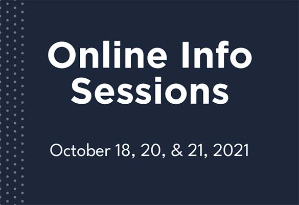 Online Info Sessions (October 18, 20, & 21, 2021